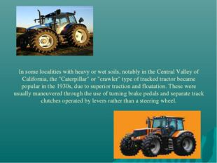 In some localities with heavy or wet soils, notably in the Central Valley of